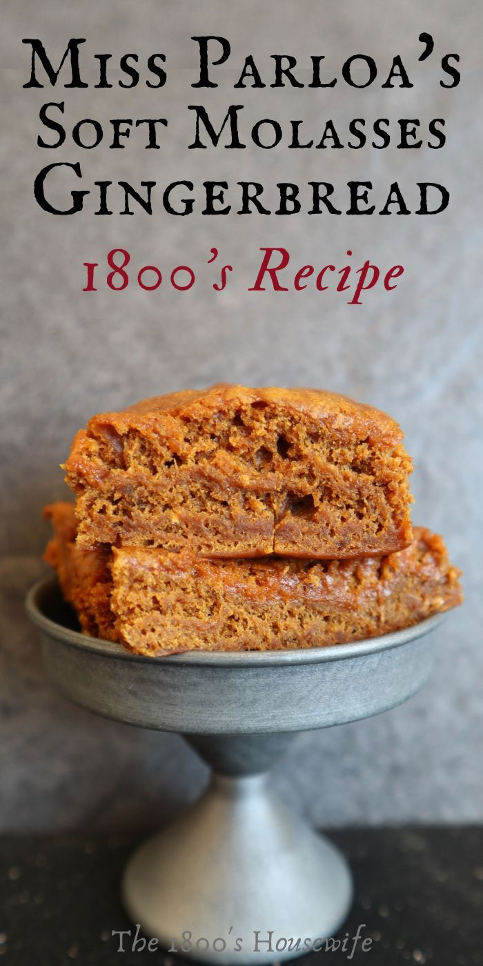 1800s Recipe for soft molasses gingerbread. Very easy with only 6 ingredients. #historicbaking #vintagerecipes #1800srecipes #oldrecipes #antiquerecipes #gingerbread
